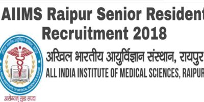 AIIMS Raipur Senior Resident Recruitment 2018