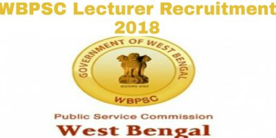 WBPSC Lecturer Recruitment 2018