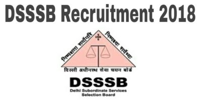 DSSSB Fresh Recruitment 2018